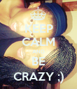 KEEP CALM AND BE CRAZY ;) - Personalised Poster large