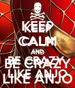 KEEP CALM AND BE CRAZY  LIKE ANJO - Personalised Poster large