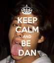 KEEP CALM AND BE  DAN - Personalised Poster small