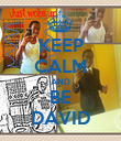 KEEP CALM AND BE DAVID - Personalised Poster large