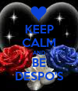 KEEP CALM AND BE DESPO'S - Personalised Poster large