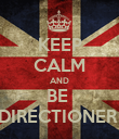 KEEP CALM AND BE  DIRECTIONER  - Personalised Poster large
