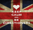 KEEP CALM AND BE DIRECTIONERS - Personalised Poster large
