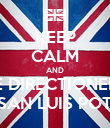 KEEP CALM AND BE DIRECTIONERS OF SAN LUIS POTOSI - Personalised Poster large