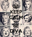KEEP CALM AND BE DIVA - Personalised Poster large