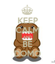 KEEP CALM AND BE DOMO - Personalised Poster large