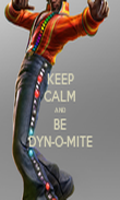 KEEP CALM AND BE DYN-O-MITE - Personalised Poster large