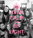 KEEP CALM AND BE  EIGHT - Personalised Poster large