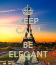 KEEP CALM AND BE ELEGANT - Personalised Poster large