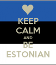 KEEP CALM AND BE ESTONIAN - Personalised Poster large