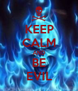 KEEP CALM AND BE EVIL - Personalised Poster large