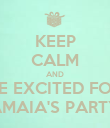 KEEP CALM AND BE EXCITED FOR AMAIA'S PARTY - Personalised Poster large