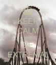 KEEP CALM AND BE EXTREMAL - Personalised Poster large