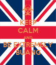 KEEP CALM AND BE EXTREMELY BUANG - Personalised Poster large