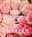 KEEP CALM AND BE FABULOUS - Personalised Poster large