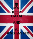 KEEP CALM AND BE FANGTASTIC! - Personalised Poster large