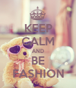 KEEP CALM AND BE FASHION - Personalised Poster large