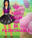 KEEP CALM AND BE FASHIONABLE - Personalised Poster large