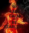 KEEP CALM AND BE  FEARLESS! - Personalised Poster large