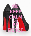 KEEP CALM AND BE FIERCE - Personalised Poster large