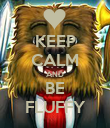 KEEP CALM AND BE FLUFFY - Personalised Poster large