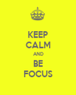 KEEP CALM AND BE FOCUS - Personalised Poster large