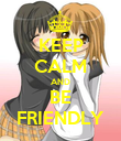 KEEP CALM AND BE FRIENDLY - Personalised Poster large