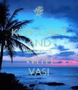 KEEP CALM AND BE FRIENDS WITH VASI - Personalised Poster large