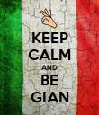 KEEP CALM AND BE GIAN - Personalised Poster large