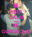 KEEP CALM AND BE  GORGEOU$  - Personalised Poster large