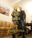 keep calm AND be  gorgeous - Personalised Poster large