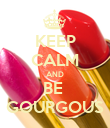KEEP CALM AND BE  GOURGOUS - Personalised Poster large