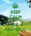 KEEP CALM AND BE GRATEFUL - Personalised Poster large