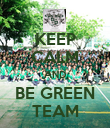 KEEP CALM AND BE GREEN TEAM - Personalised Poster large