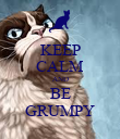 KEEP CALM AND BE GRUMPY - Personalised Poster large