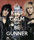 KEEP CALM AND BE GUNNER - Personalised Poster large