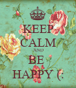 KEEP CALM AND BE  HAPPY (: - Personalised Poster large
