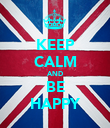 KEEP CALM AND BE HAPPY - Personalised Poster large