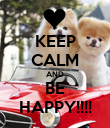 KEEP CALM AND BE HAPPY!!!! - Personalised Poster large