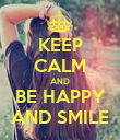 KEEP CALM AND BE HAPPY AND SMILE - Personalised Poster large