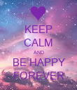 KEEP CALM AND BE HAPPY FOREVER - Personalised Poster large