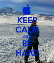 KEEP CALM AND BE HARD - Personalised Poster large