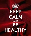 KEEP CALM AND BE HEALTHY - Personalised Poster large