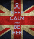 KEEP CALM AND BE HER - Personalised Poster large