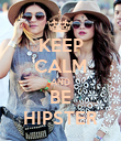 KEEP CALM AND BE HIPSTER - Personalised Poster large