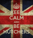 KEEP CALM AND BE HUTCHERS - Personalised Large Wall Decal