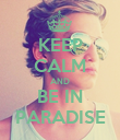 KEEP CALM AND BE IN PARADISE - Personalised Poster large