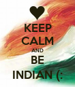 KEEP CALM AND BE INDIAN (: - Personalised Poster large