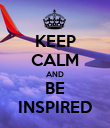 KEEP CALM AND BE INSPIRED - Personalised Poster large