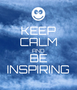 KEEP CALM AND BE INSPIRING - Personalised Poster large